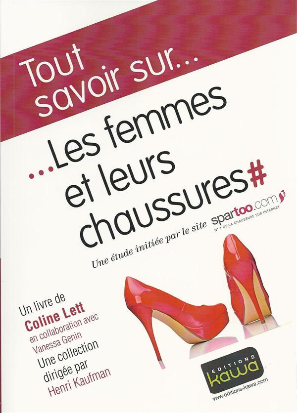 Tout savoir sur... ; les femmes et leurs chaussures