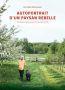 Autoportrait d'un paysan rebelle ; une histoire de pommes, de vin et de crottin