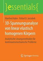3D-Spannungsanalyse von linear elastisch homogenen Körpern  - Manfred Hahn - Rafael D. Jarzabek