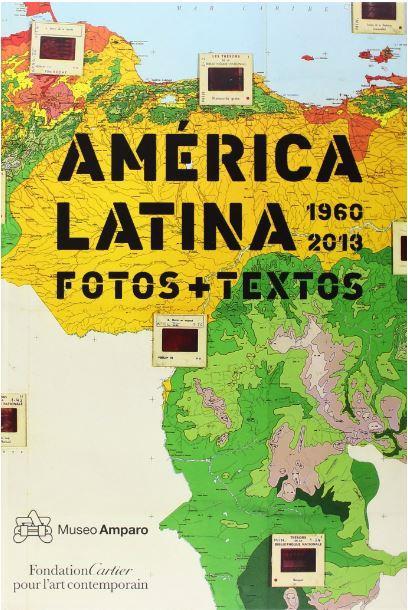 America Latina 1960 2013 ; fotos + textos