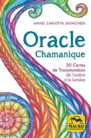 Oracle chamanique ; 30 cartes de transmutation de l'ombre à la lumière