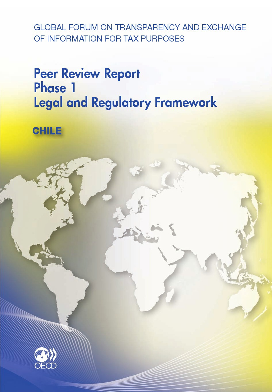 Peer review report phase 1 ; legal and regulatory framework : Chile
