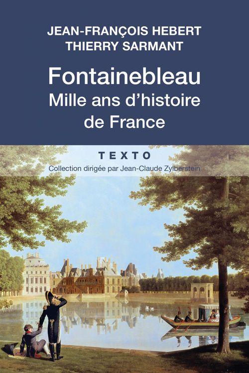 Fontainebleau ; mille ans d'histoire de France