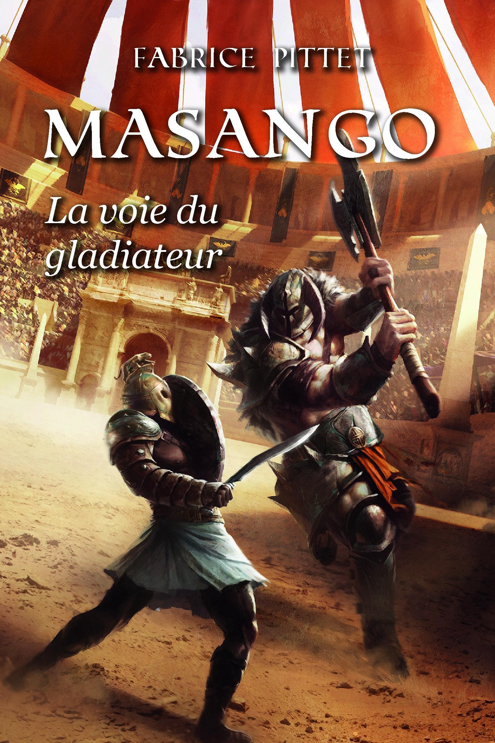 Masango ; la voie du gladiateur