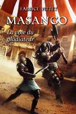 Vente Livre Numérique : MASANGO La Voie du Gladiateur  - Fabrice Pittet
