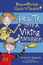 Vente Livre Numérique : Max and Molly's Guide to Trouble: How to Stop a Viking Invasion  - Dominic Barker