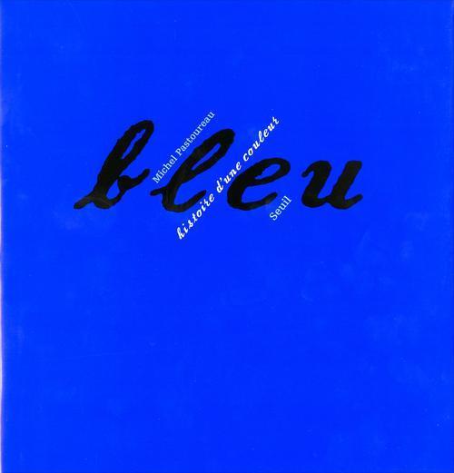 Bleu ; histoire d'une couleur