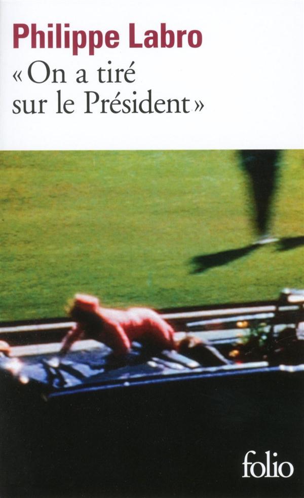 on a tiré sur le président