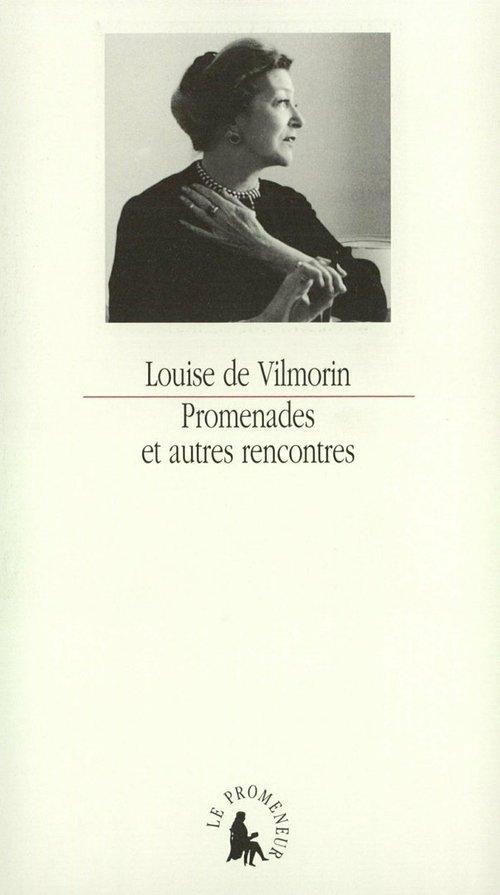 Promenades et autres rencontres  - De Vilmorin Louise