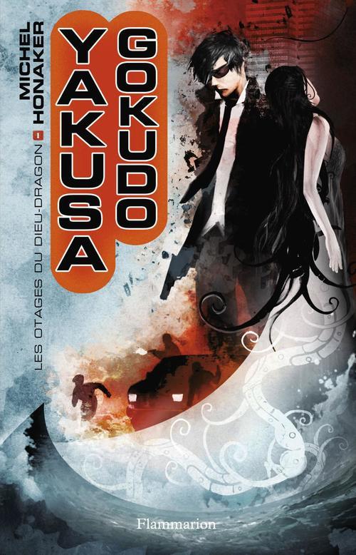 Yakusa Gokudo t.1 ; les otages du dieu dragon