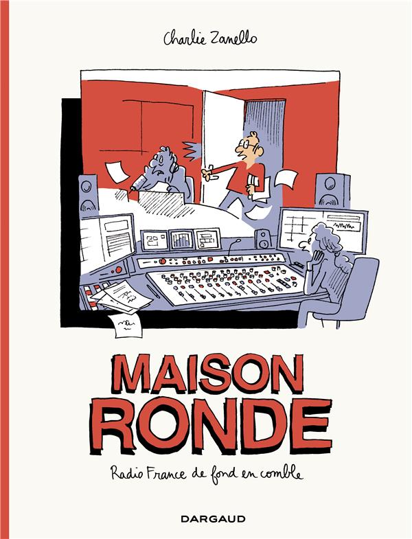 Maison ronde ; Radio France de fond en comble