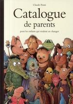 Couverture de Catalogue De Parents Pour Les Enfants Qui Veulent En Changer