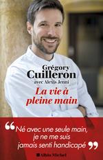 Vente Livre Numérique : La Vie à pleine main  - Grégory Cuilleron - Alexis Jenni