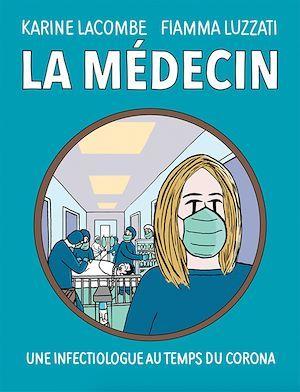 La médecin ; une infectiologue au temps du corona