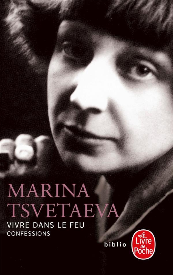 VIVRE DANS LE FEU  -  CONFESSIONS TSVETAEVA-M