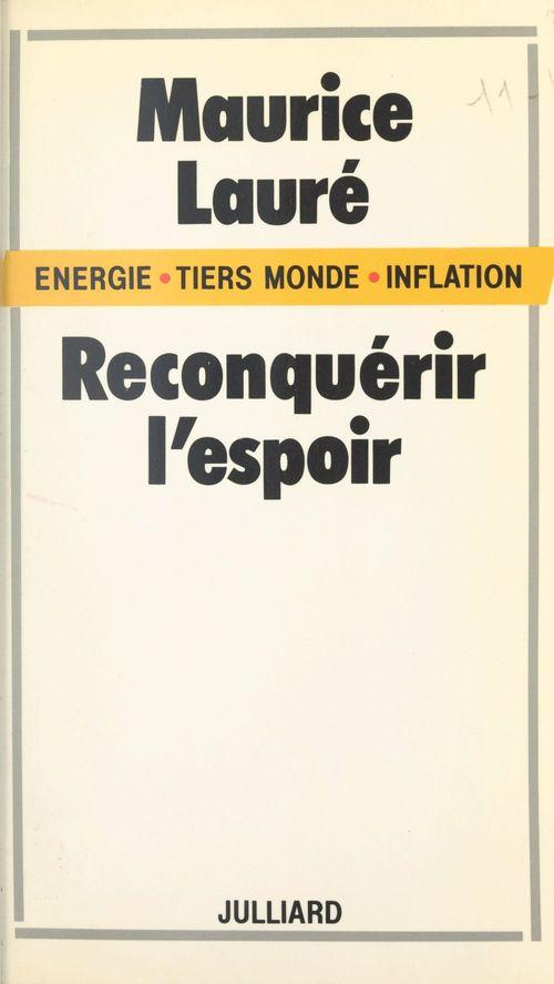 Énergie, Tiers Monde, inflation : reconquérir l'espoir