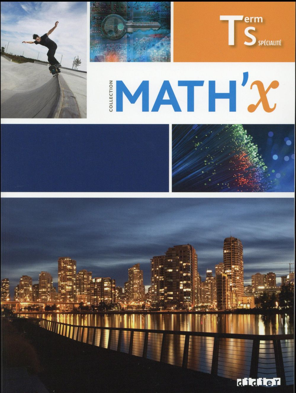 MATH X  TERMINALE S SPECIALITE (EDITION 2016)