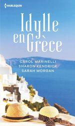 Vente Livre Numérique : Idylle en Grèce  - Carol Marinelli - Sarah Morgan - Sharon Kendrick