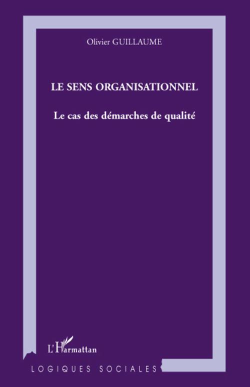 Le Sens Organisationnel ; Le Cas Des Demarches De Qualite