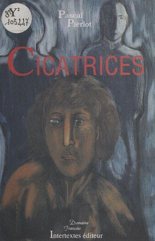 Cicatrices  - Pascal Pierlot