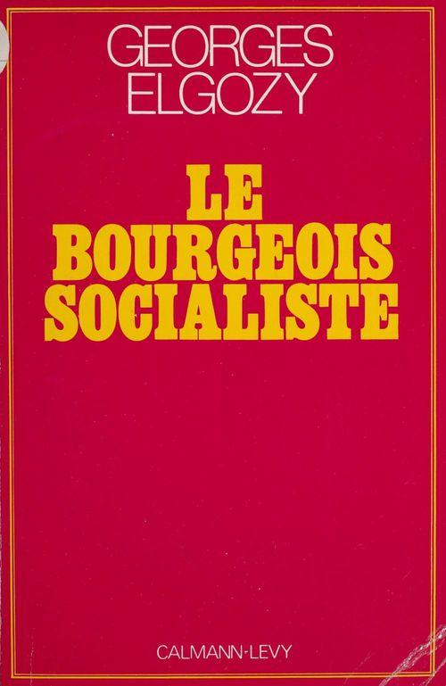 Le Bourgeois socialiste ou Pour un post-libéralisme
