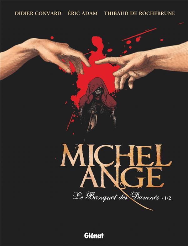 Michel Ange ; le banquet des damnés T.1