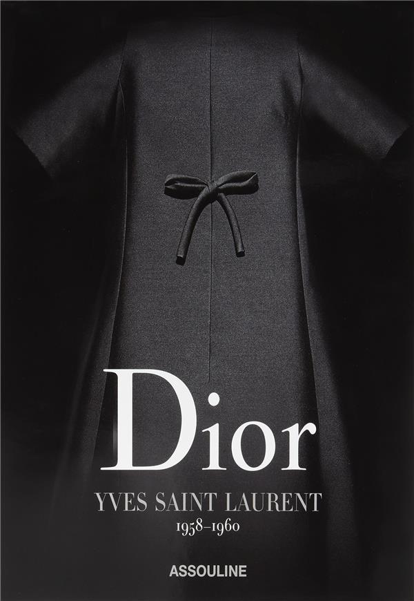 Dior ; Yves Saint Laurent ; 1958-1960