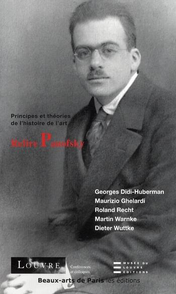 relire Panofsky ; principes et théories de l'histoire de l'Art