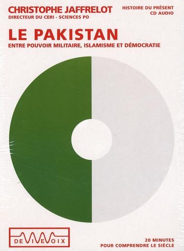 Le Pakistan - Entre Pouvoir Militaire,..