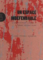 Couverture de Espace Indefendable (Un) - L'Amenagement Urbain A L'Heure Securitaire