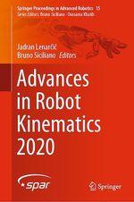 Advances in Robot Kinematics 2020  - Bruno Siciliano - Jadran Lenarcic