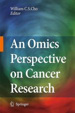 An Omics Perspective on Cancer Research  - William C.S. Cho