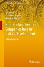 Non-Banking Financial Companies Role in India's Development  - R. Kannan - K. R. Shanmugam - Saumitra Bhaduri