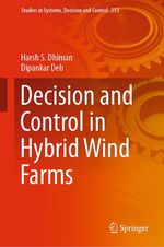 Decision and Control in Hybrid Wind Farms  - Dipankar Deb - Harsh S. Dhiman