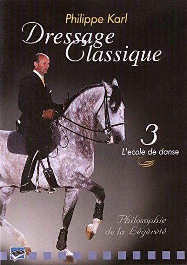 Philippe Karl : dressage classique, vol. 3