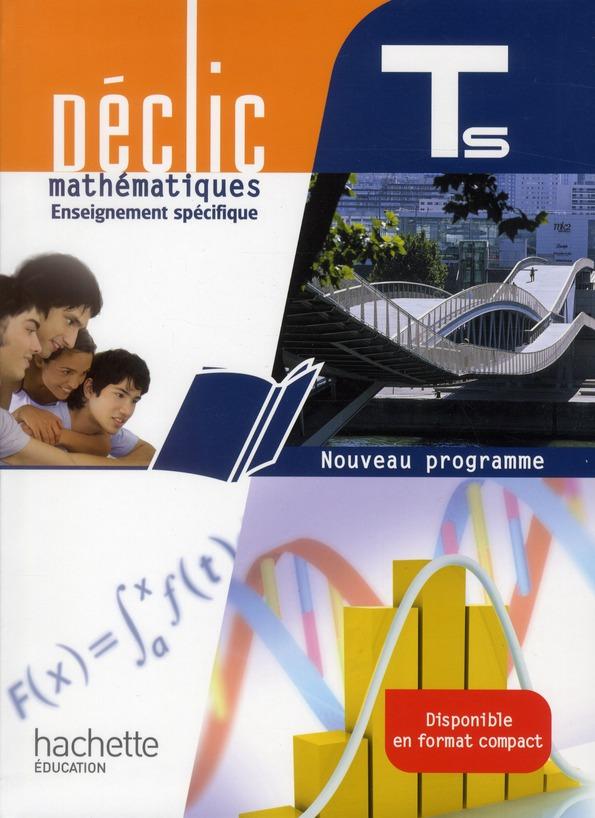 Declic; Mathematiques ; Terminales S ; Enseignement Specifique ; Livre De L'Eleve (Edition 2012)