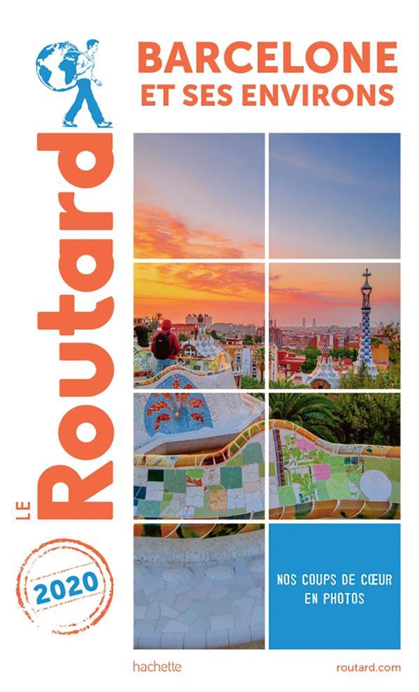 Guide du Routard ; Barcelone et ses environs (édition 2020)