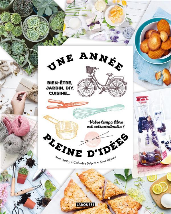 Une année pleine d'idées ; bien-être,  jardin, DIY, cuisine... votre temps libre est extraordinaire