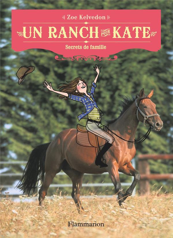 Un ranch pour Kate t.3 ; secrets de famille