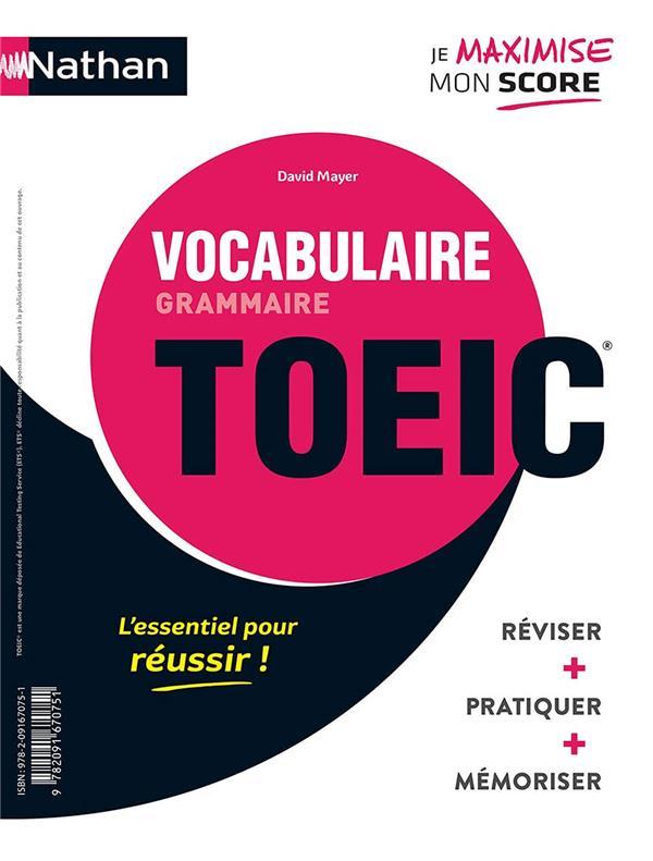 GRAMMAIRE VOCABULAIRE - TOEIC (LIVRE) REVISER, PRATIQUER, MEMORISER - 2020 COLLECTIF