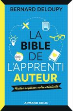 Vente EBooks : La bible de l'apprenti auteur  - Bernard Deloupy
