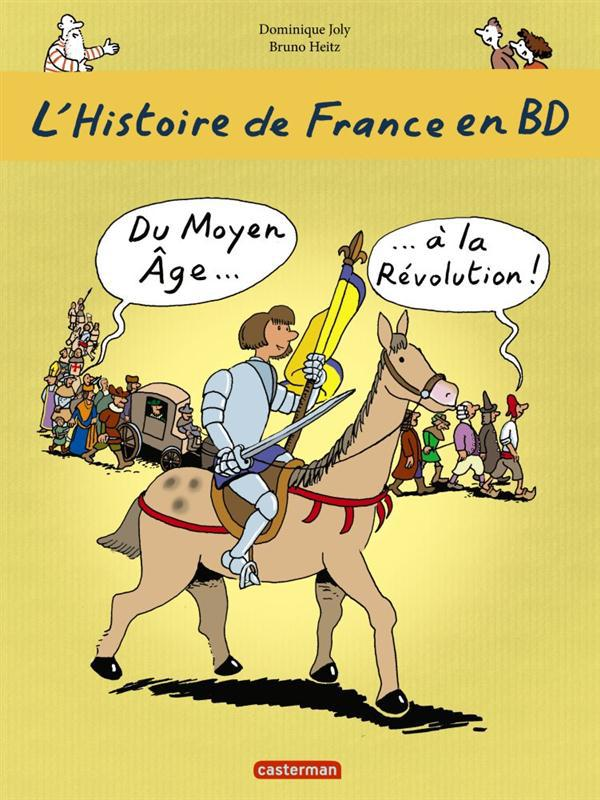 L'Histoire de France en BD ; du Moyen Age à la Révolution