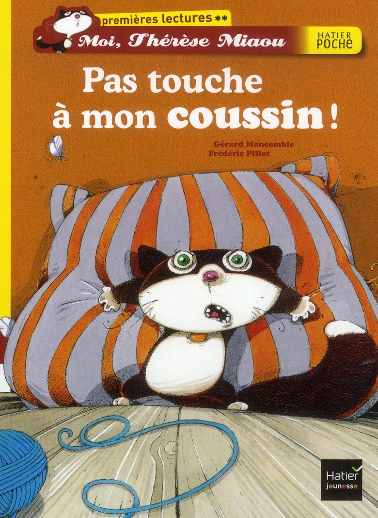 Moi, Thérèse Miaou ; pas touche à mon coussin !