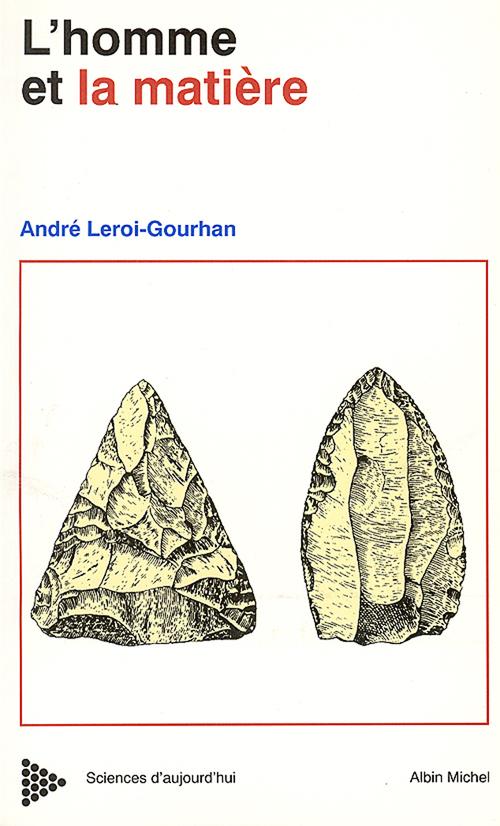 L'homme et la matiere - evolution et techniques
