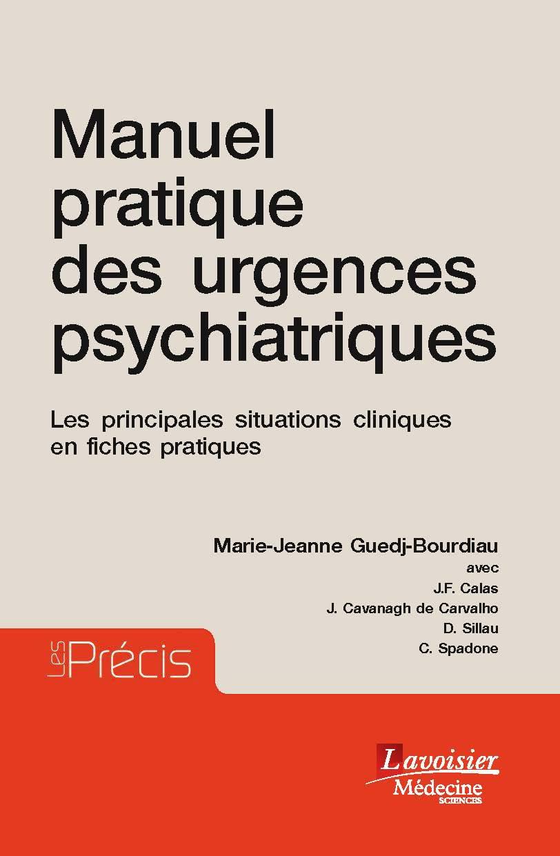 Manuel pratique des urgences psychiatriques ; les principales situations cliniques en fiches pratiques