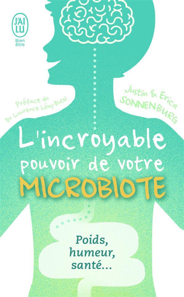 L'incroyable pouvoir du microbiote ; poids, humeur, santé...