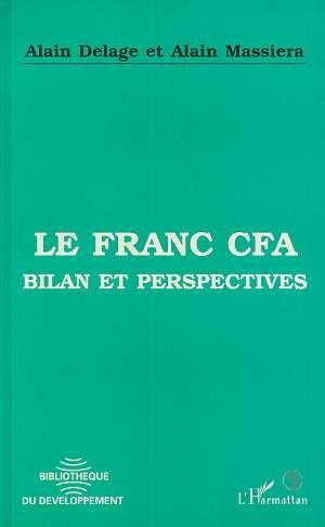 le franc CFA ; bilan et perspectives