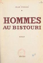 Hommes au bistouri  - Jean Fiolle