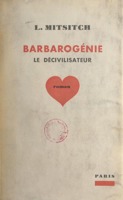 Barbarogénie le décivilisateur