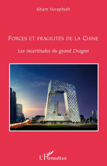 Forces et fragilités de la Chine ; les incertitudes du grand dragon